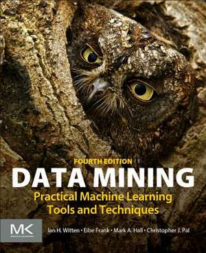 Data Mining: Practical Machine Learning Tools and Techniques de Ian H. Witten