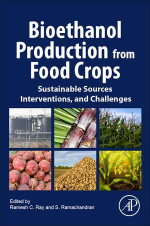 Bioethanol Production from Food Crops: Sustainable Sources, Interventions, and Challenges de Ramesh C. Ray