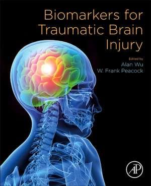 Biomarkers for Traumatic Brain Injury de Alan H.B. Wu