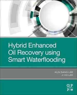 Hybrid Enhanced Oil Recovery Using Smart Waterflooding de Kun Sang Lee
