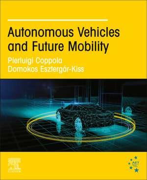 Autonomous Vehicles and Future Mobility de Pierluigi Coppola