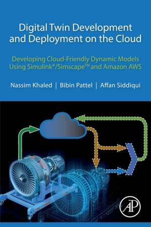 Digital Twin Development and Deployment on the Cloud: Developing Cloud-Friendly Dynamic Models Using Simulink®/SimscapeTM and Amazon AWS de Nassim Khaled