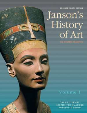 Janson's History of Art, Volume 1 Reissued Edition