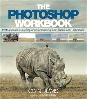 The Photoshop Workbook de Glyn Dewis