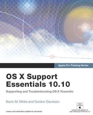 OS X Support Essentials 10.10 de Kevin M. White