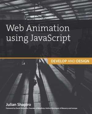 Web Animation Using JavaScript de Julian Shapiro