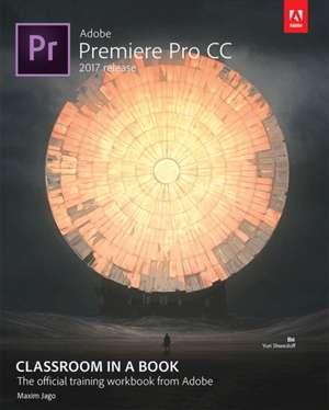 Adobe Premiere Pro CC Classroom in a Book (2017 Release) de Maxim Jago