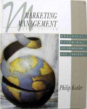 Marketing Management: Analysis, Planning, Implementation and Control de Philip Kotler
