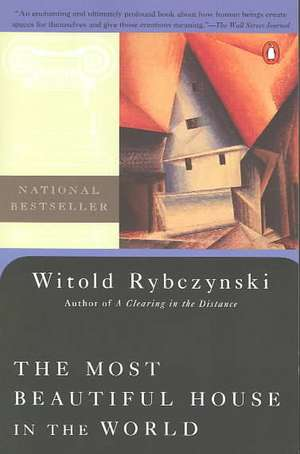 The Most Beautiful House in the World de Witold Rybczynski