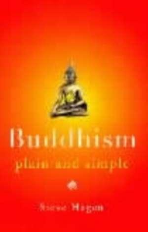Buddhism Plain and Simple de Steve Hagen
