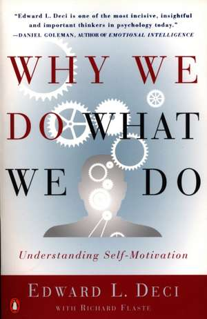 Why We Do What We Do:  Understanding Self-Motivation de Edward Deci