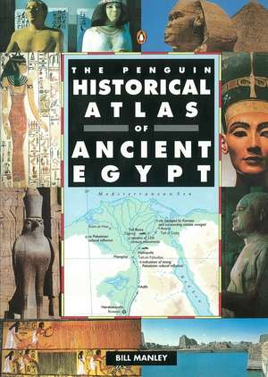 The Penguin Historical Atlas of Ancient Egypt
