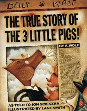 The True Story of the Three Little Pigs de Jon Scieszka