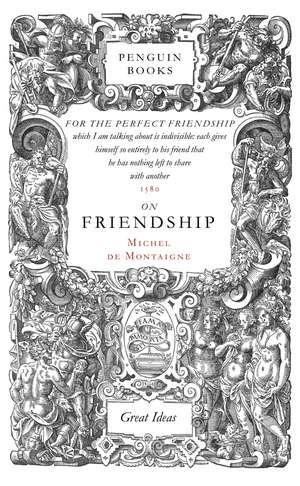 On Friendship de Michel de Montaigne