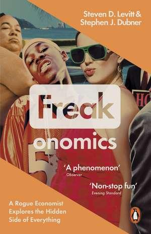 Freakonomics: A Rogue Economist Explores the Hidden Side of Everything de Steven D. Levitt