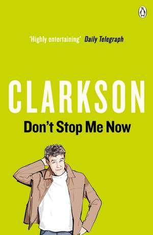 Don't Stop Me Now de Jeremy Clarkson