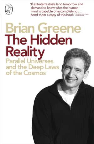 The Hidden Reality: Parallel Universes and the Deep Laws of the Cosmos de Brian Greene
