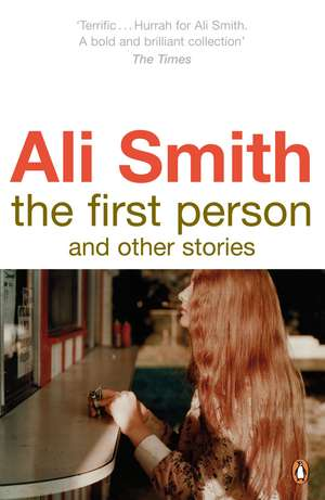 The First Person and Other Stories de Ali Smith
