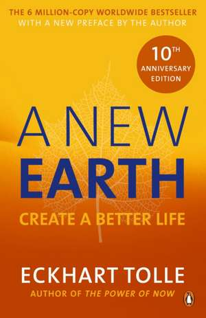 A New Earth: The LIFE-CHANGING follow up to The Power of Now. 'An otherworldly genius' Chris Evans' BBC Radio 2 Breakfast Show de Eckhart Tolle