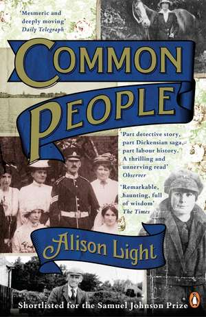 Common People: The History of An English Family de Alison Light