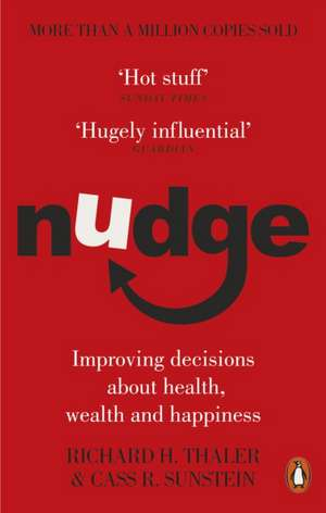 Nudge: Improving Decisions About Health, Wealth and Happiness de Richard H. Thaler