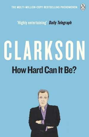 How Hard Can It Be?: The World According to Clarkson Volume 4 de Jeremy Clarkson
