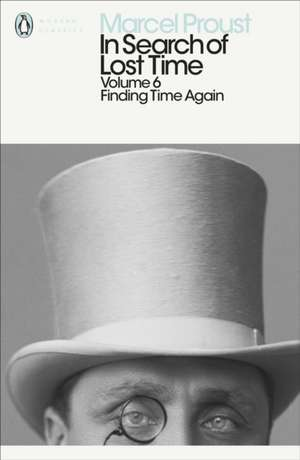 In Search of Lost Time: Finding Time Again de Marcel Proust