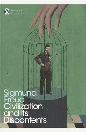Civilization and Its Discontents de Sigmund Freud