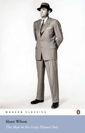 The Man in the Gray Flannel Suit de Sloan Wilson