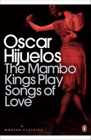 The Mambo Kings Play Songs of Love de Oscar Hijuelos