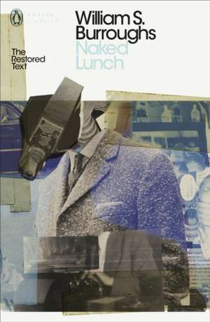 Naked Lunch: The Restored Text de William S. Burroughs