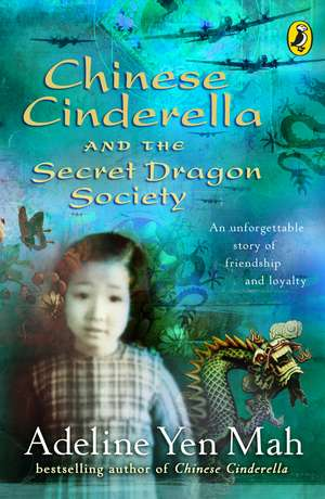 Chinese Cinderella and the Secret Dragon Society: By the Author of Chinese Cinderella de Adeline Yen Mah