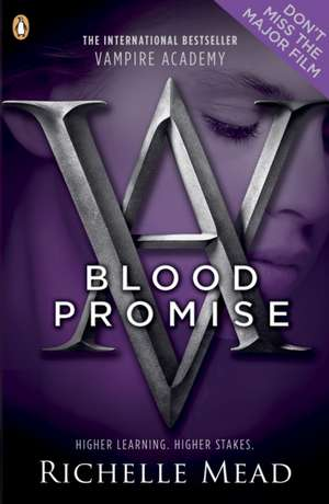 Vampire Academy: Blood Promise de Richelle Mead