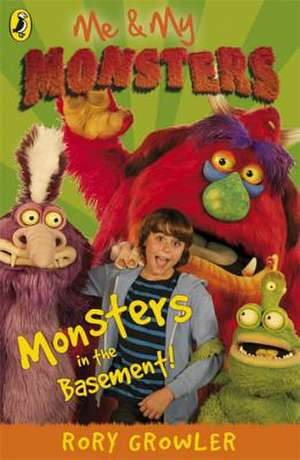 Me And My Monsters: Monsters in the Basement de Rory Growler