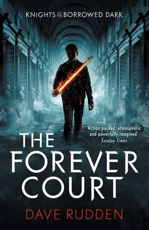 The Forever Court (Knights of the Borrowed Dark Book 2) de Dave Rudden