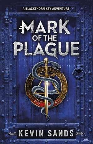 Mark of the Plague (A Blackthorn Key adventure) de Kevin Sands