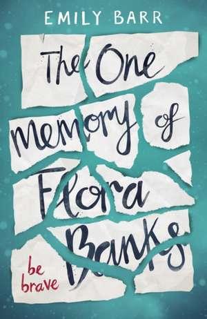 The One Memory of Flora Banks de Emily Barr