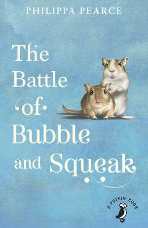 The Battle of Bubble and Squeak de Philippa Pearce