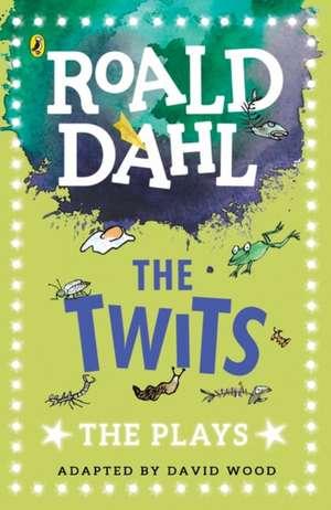 The Twits: The Plays de David Wood