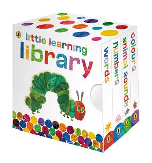 The Very Hungry Caterpillar Little Learning Library: Copii 0-5 ani de Eric Carle