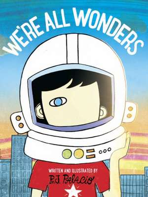 We're All Wonders de R J Palacio