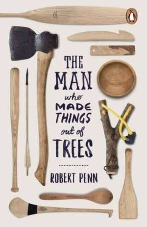 The Man Who Made Things Out of Trees imagine