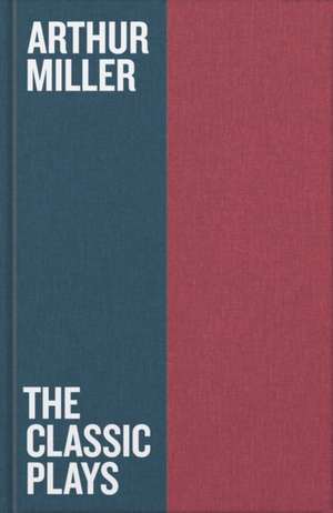 The Classic Plays de Arthur Miller