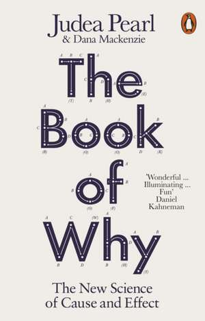 The Book of Why: The New Science of Cause and Effect de Judea Pearl
