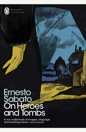 On Heroes and Tombs de Ernesto Sabato