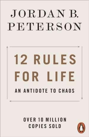 12 Rules for Life: An Antidote to Chaos de Jordan B. Peterson