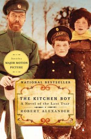 The Kitchen Boy:  A Novel of the Last Tsar de Robert Alexander