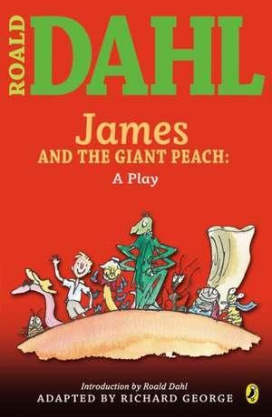 James and the Giant Peach:  A Play de Roald Dahl