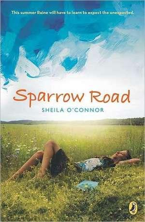 Sparrow Road de Sheila O'Connor