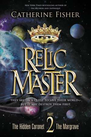 Relic Master, Part 2 de Catherine Fisher